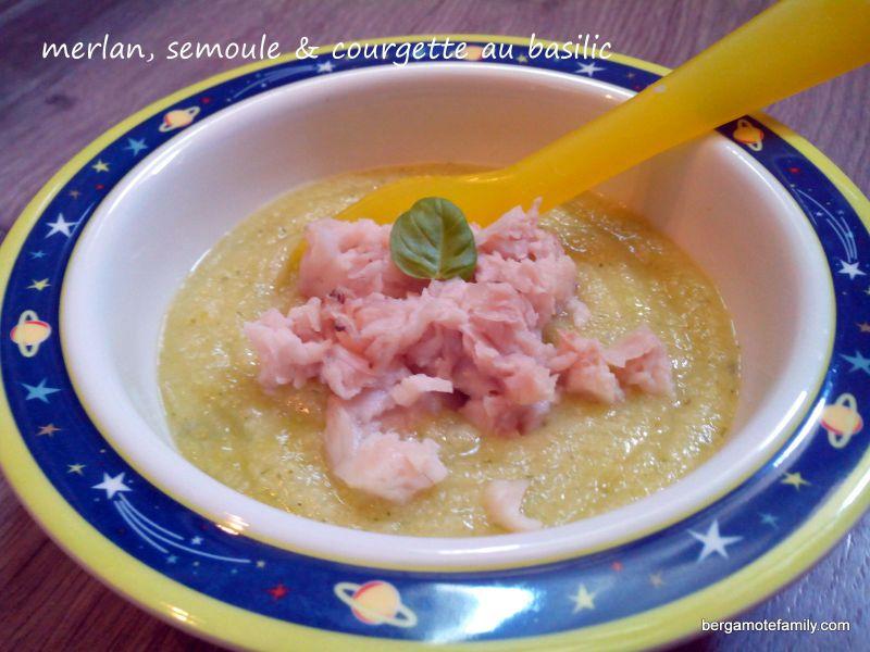 recette bébé merlan semoule courgette basilic - bergamote family